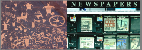Fig. 1: Newspaper Rock, a rock panel of petroglyphs in Utah recording perhaps 2,000 years of human activity. Fig. 2: Modern newsstand.