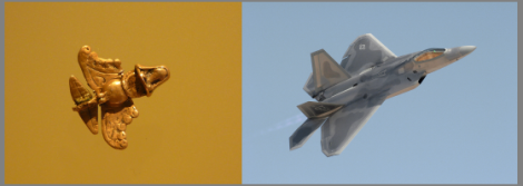 Fig. 1: Unknown gold object, Inca, 800-500 BCE. Fig 2: F-22 Fighter Jet