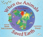 When the Animals Saved Earth